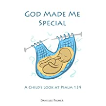 God Made Me Special: A Child's Look at Psalm 139