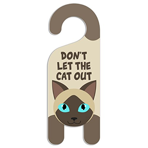 Siamese Cat Do Not Disturb Plastic Door Knob Hanger Sign - Don't let the cat out