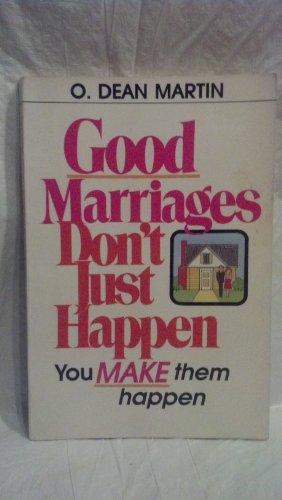 Good Marriages Don't Just Happen