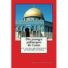 Dix passages polémiques du Coran: leurs différentes interprétations (French Edition)