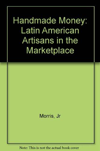 Handmade Money: Latin American Artisans in the Marketplace