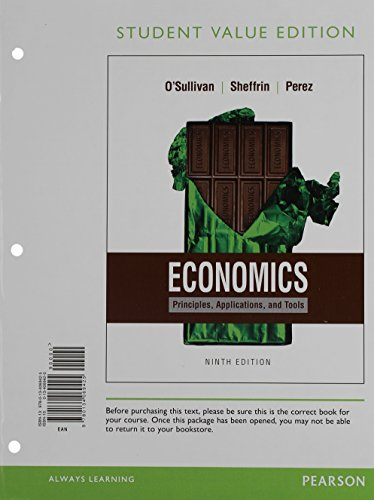 Economics: Principles, Applications, and Tools, Student Value Edition Plus MyLab Economics with Pearson eText -- Access