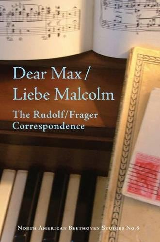 Download Dear Max/Lieber Malcolm: The Rudolf/Frager Correspondence (North American Beethoven Studies) pdf epub