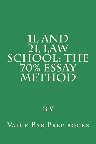 1L and 2L Law School: The 70% Essay Method