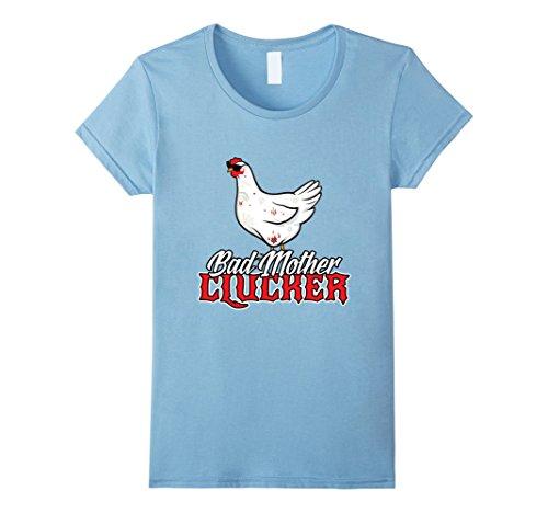 Women's BAD MOTHER CLUCKER Funny Chicken T-Shirt Medium B...