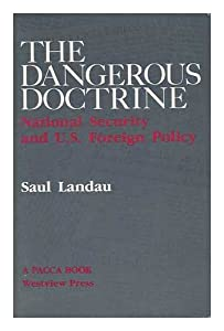 The Dangerous Doctrine: National Security And U.s. Foreign Policy (A Pacca Book) from Westview Press