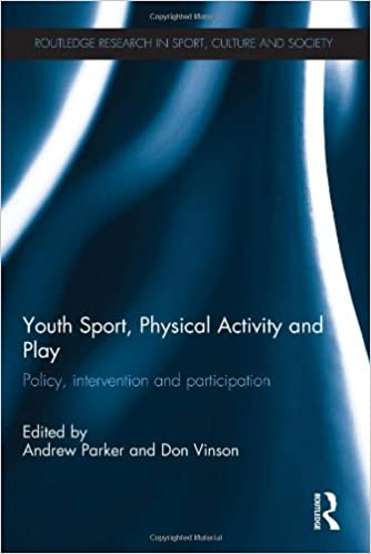 Read Youth Sport, Physical Activity and Play: Policy, Intervention and Participation (Routledge Research in Sport, Culture and Society) PDF, azw (Kindle)