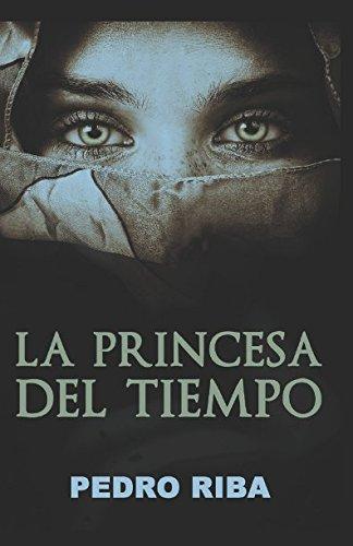LA PRINCESA DEL TIEMPO (Spanish Edition) [Pedro Jose Riba Rueda] (Tapa Blanda)
