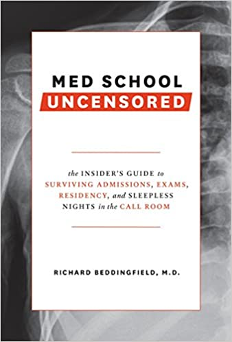 Med School Uncensored: The Insider's Guide to Surviving