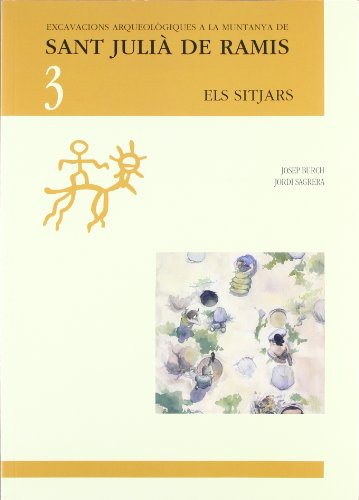 Descargar Libro Els Sitjars: Excavacions Arqueològiques A La Muntanya De Sant Julià De Ramis, 3 Josep Burch I Rius
