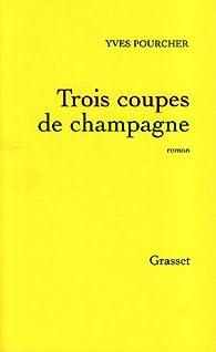 Trois coupes de champagne par Yves Pourcher
