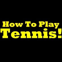 How To Play Tennis: Learn The Tennis Rules. Tennis For Beginners - Discover The Rules Of Tennis In This Great Short Tennis Guide.