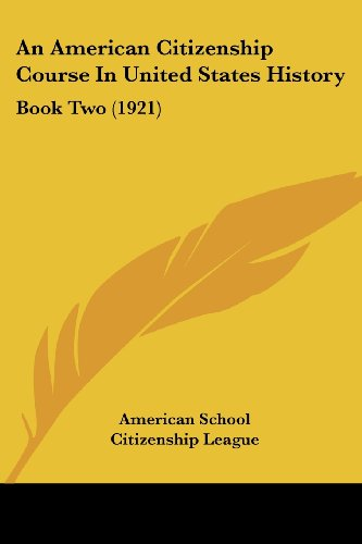 An American Citizenship Course In United States History: Book Two (1921)