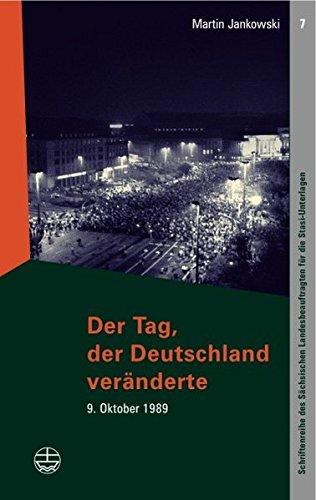 Der Tag, der Deutschland veränderte: 9. Oktober 1989 Taschenbuch – 1. April 2015 Martin Jankowski Evangelische Verlagsanstalt 3374025064 History: World