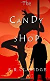 The Candy Shop, S. R. Claridge, 0989846776