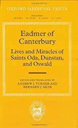 Eadmer of Canterbury: Lives and Miracles of Saints Oda, Dunstan, and Oswald (Oxford Medieval Texts)
