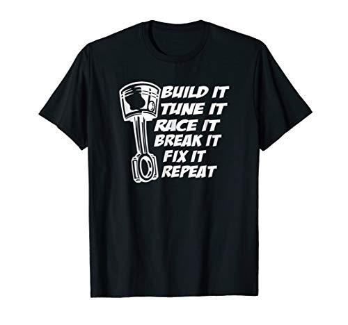 Build It Break It Repeat Racing Shirt Street Drag Race - Gear Drag Racing