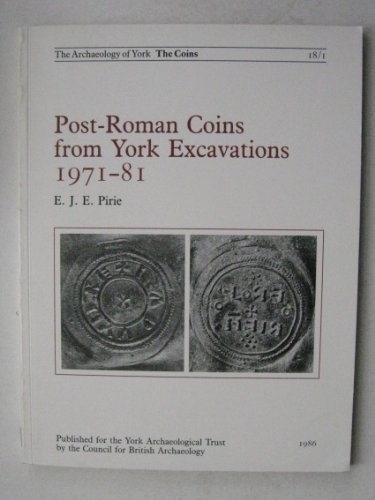 Post-Roman Coins from York Excavations, 1971-81 (Archaeology of York, Vol 18, Fascicule 1) (English, French and German Edition)