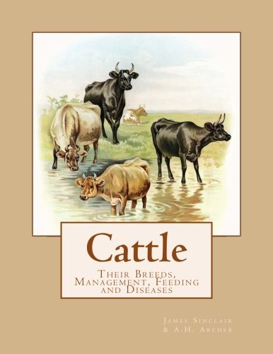 Cattle: Their Breeds, Management, Feeding and Diseases