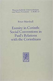 Enmity in Corinth: Social Conventions in Paul's Relations with the Corinthians (Wissenschaftliche Untersuchungen Zum Neuen Testament 2.Reihe)