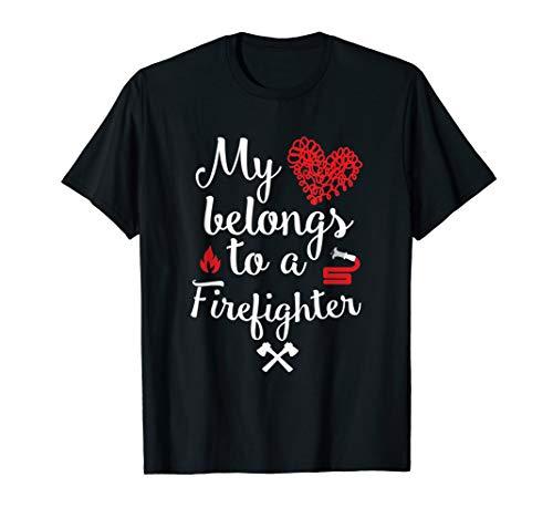 My Heart Belongs to a Firefighter TShirt Fireman Firewoman (My Heart Belongs To A Firefighter Shirt)