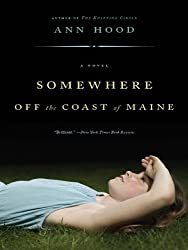 Somewhere Off the Coast of Maine: A Novel