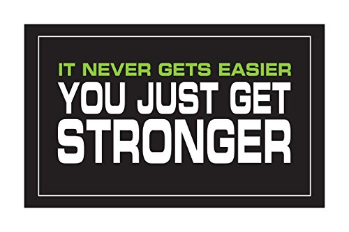 It Never Gets Easier You Get Stronger Blk/grn/wht 18″ X 24″ Poster