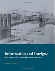 Information and Intrigue: From Index Cards to Dewey Decimals to Alger Hiss