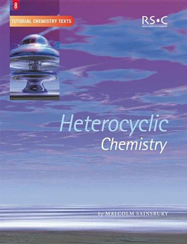 Heterocyclic Chemistry (Tutorial Chemistry Texts)