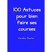 100 Astuces pour bien faire ses courses (French Edition)