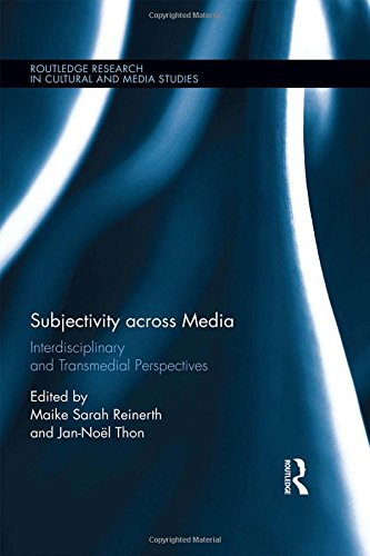 Subjectivity across Media: Interdisciplinary and Transmedial Perspectives (Routledge Research in Cultural and Media Studies) by Routledge