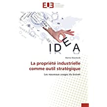 PROPRIETE INDUSTRIELLE COMME OUTIL STRATEGIQUE (LA)