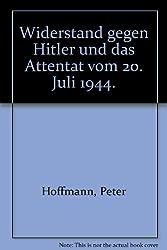 Widerstand gegen Hitler: Und das Attentat vom 20. Juli 1944 (Portraits des Widerstands) (German Edition)