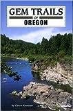 oregon gem trail - Gem Trails of Oregon Publisher: Gem Guides Book Co;3th (third) edition Text Only