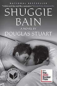 Shuggie Bain: A Novel (Booker Prize Winner)