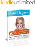 Intro To Make It Happen: The First 11 Practices for Peak Performers