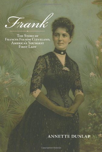 Frank: The Story of Frances Folsom Cleveland, America's Youngest First Lady (Excelsior Editions) ebook
