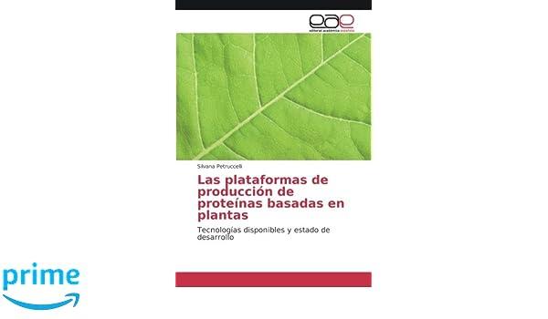 Las plataformas de producción de proteínas basadas en plantas ...