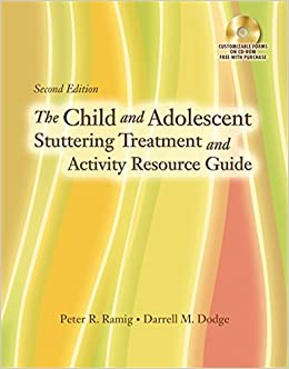 The Child and Adolescent Stuttering Treatment & Activity Resource Guide