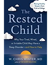 The Rested Child: Why Your Tired, Wired, or Irritable Child May Have a Sleep Disorder--and How to Help