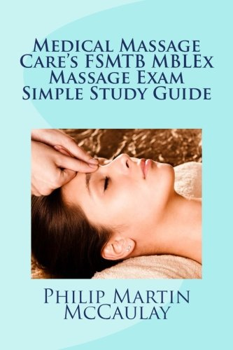 Medical Massage Care's FSMTB MBLEx Massage Exam Simple Study Guide
