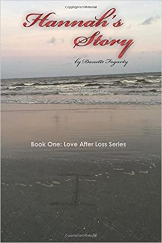 Hannah's Story: Volume 1 (Love After Loss Series)