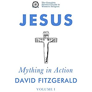Jesus: Mything in Action, Vol. I Audiobook