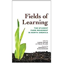 Fields of Learning: The Student Farm Movement in North America (Culture of the Land)