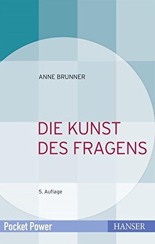 Die Kunst des Fragens (Pocket Power) Gebundenes Buch – 5. Dezember 2016 Anne Brunner 3446450343 Arbeitspsychologie Beruf / Karriere