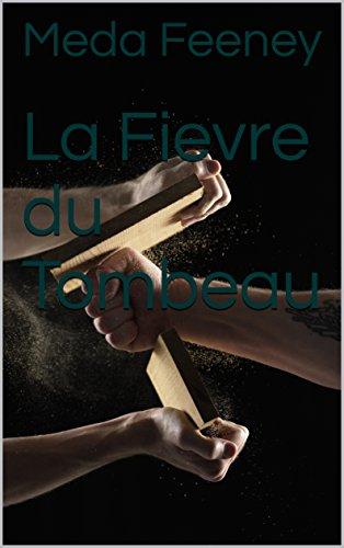 La Fievre du Tombeau (French Edition)