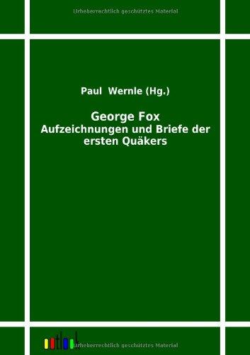 George Fox: Aufzeichnungen und Briefe der ersten Quäkers