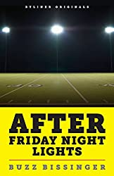 After Friday Night Lights: When the Games Ended, Real Life Began. An Unlikely Love Story. (Kindle Single)