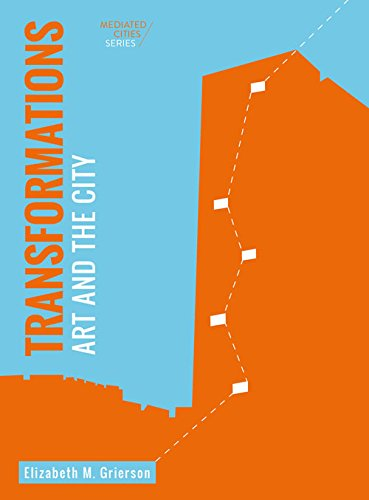 Transformations: Art and the City (Mediated Cities)