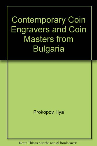 Contemporary Coin Engravers and Coin Masters from Bulgaria